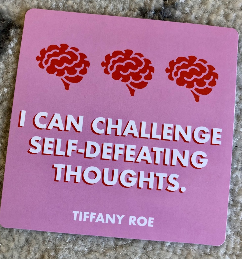 an affirmation card that says I can challenge self-defeating thoughts.