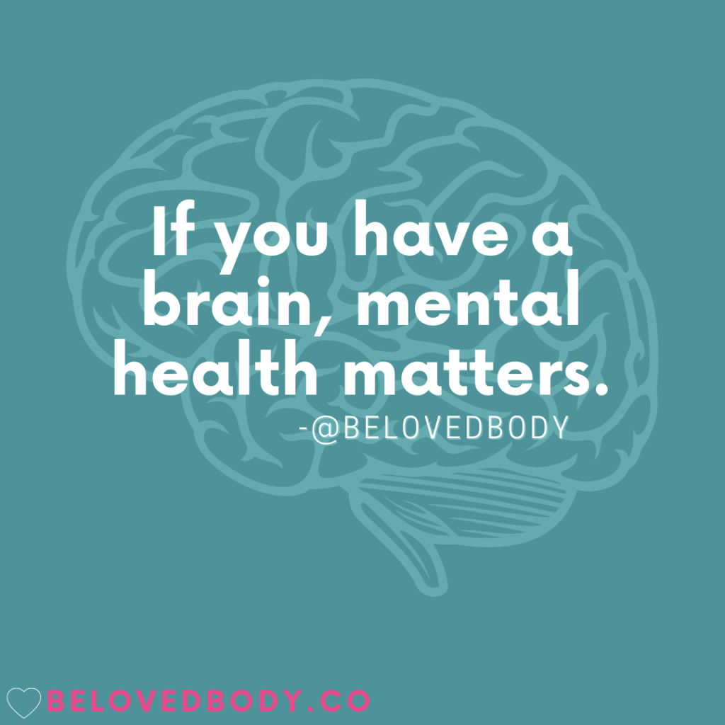 Brain. Text: If you have a brain, mental health matters.